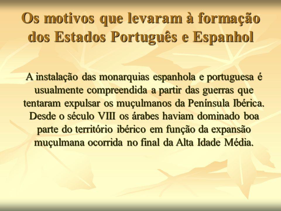 Os motivos que levaram à formação dos Estados Português e Espanhol