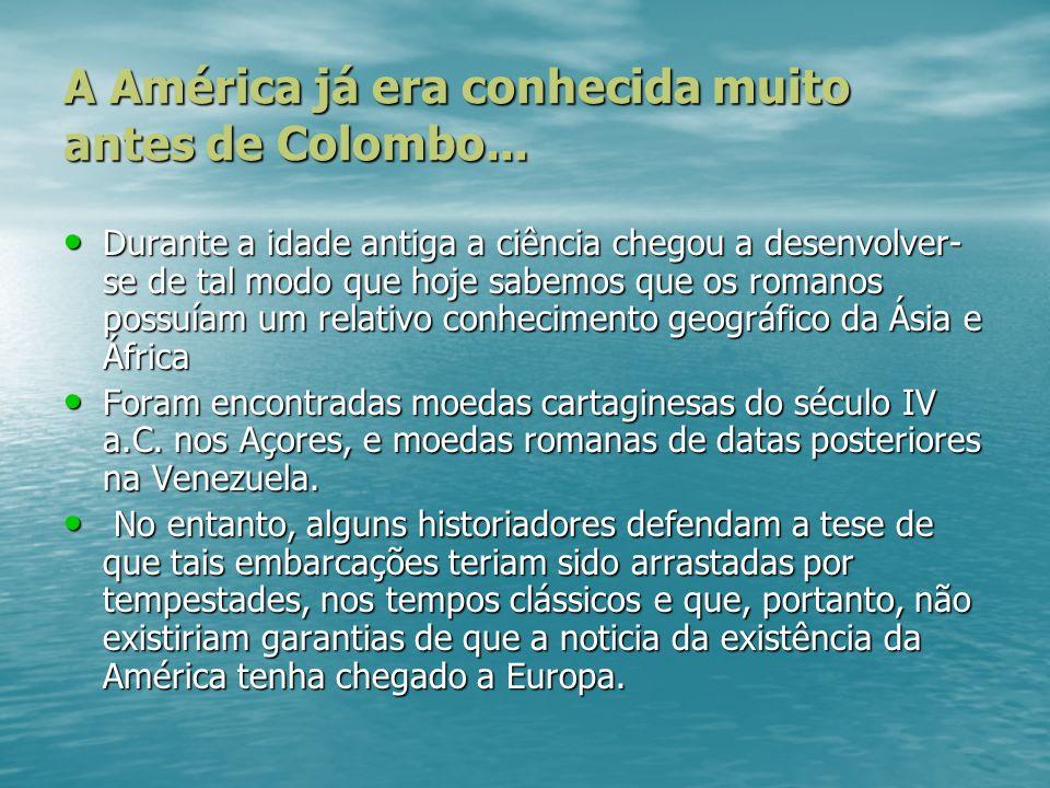 A América já era conhecida muito antes de Colombo...