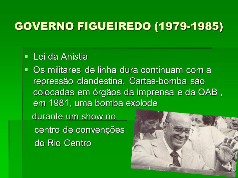 GOVERNO FIGUEIREDO ( )
