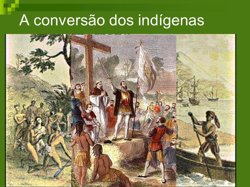 A conversão dos indígenas