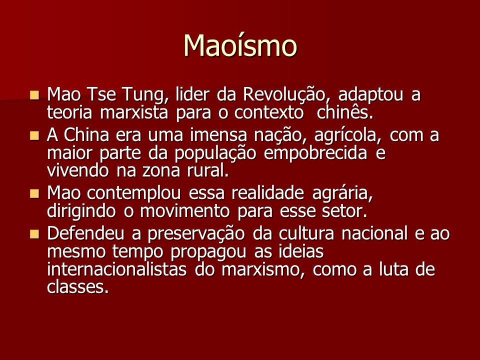 Maoísmo Mao Tse Tung, lider da Revolução, adaptou a teoria marxista para o contexto chinês.