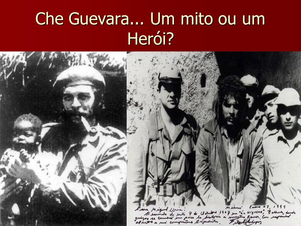 Che Guevara... Um mito ou um Herói