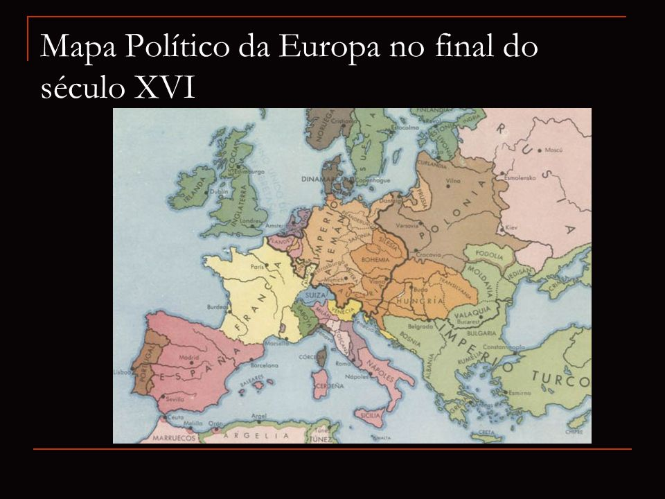 Mapa Político da Europa no final do século XVI