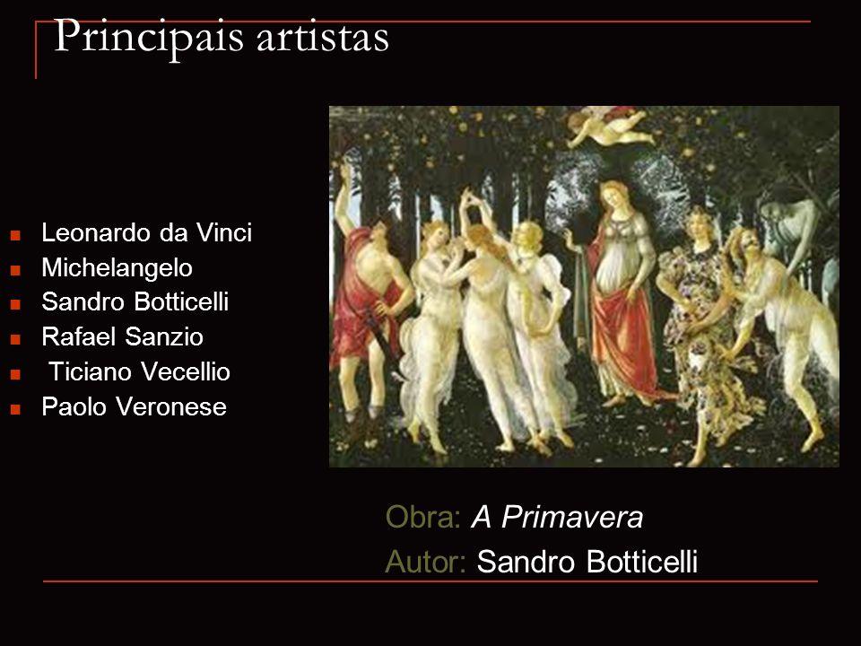 Principais artistas Obra: A Primavera Autor: Sandro Botticelli