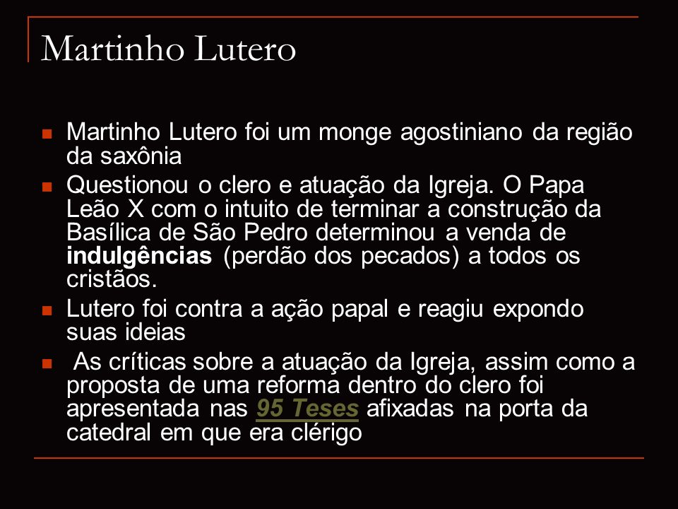 Martinho Lutero Martinho Lutero foi um monge agostiniano da região da saxônia.