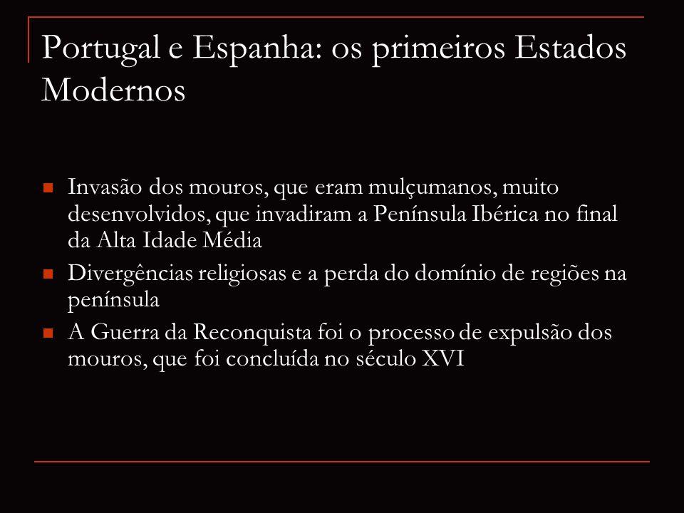 Portugal e Espanha: os primeiros Estados Modernos