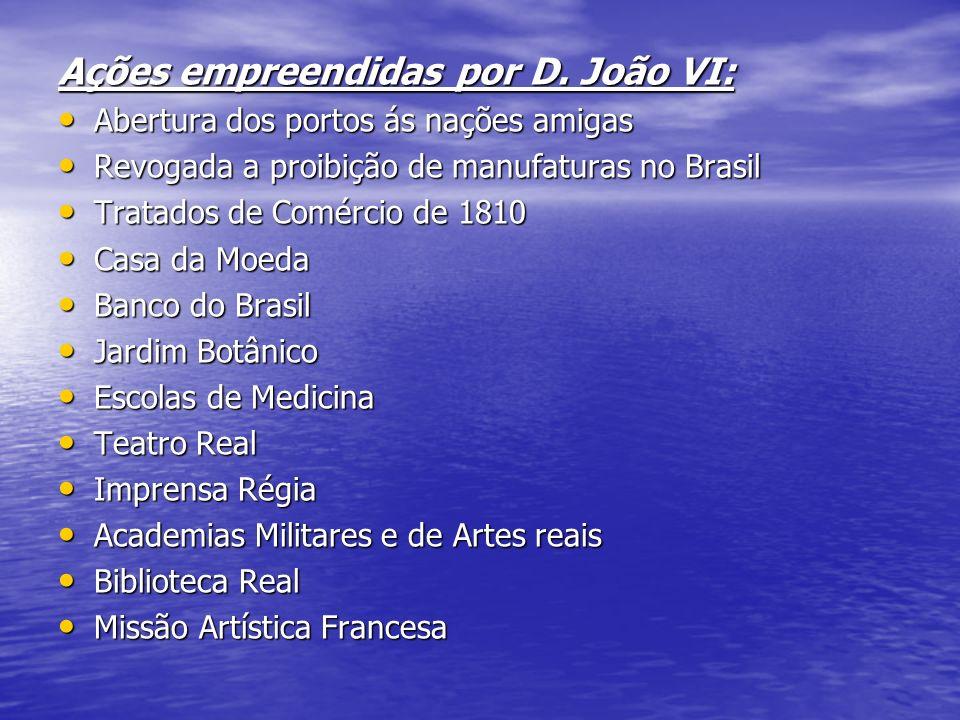 Ações empreendidas por D. João VI:
