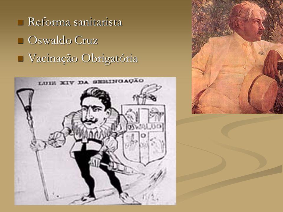 Reforma sanitarista Oswaldo Cruz Vacinação Obrigatória