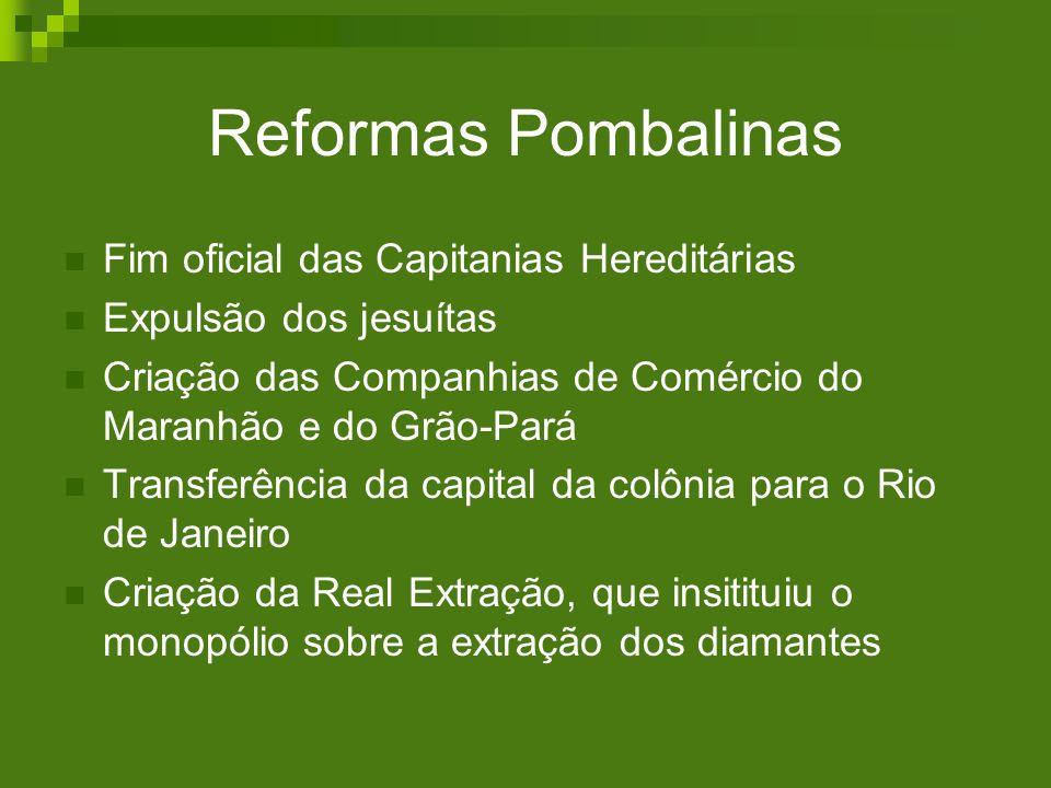 Reformas Pombalinas Fim oficial das Capitanias Hereditárias
