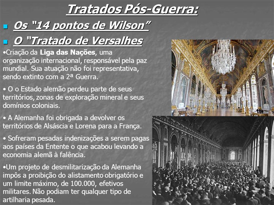 Tratados Pós-Guerra: Os 14 pontos de Wilson O Tratado de Versalhes