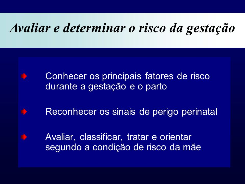 Avaliar e determinar o risco da gestação