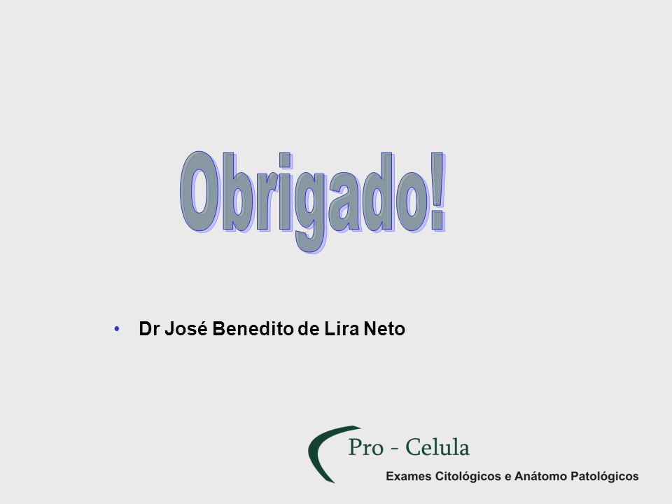 Obrigado! Dr José Benedito de Lira Neto