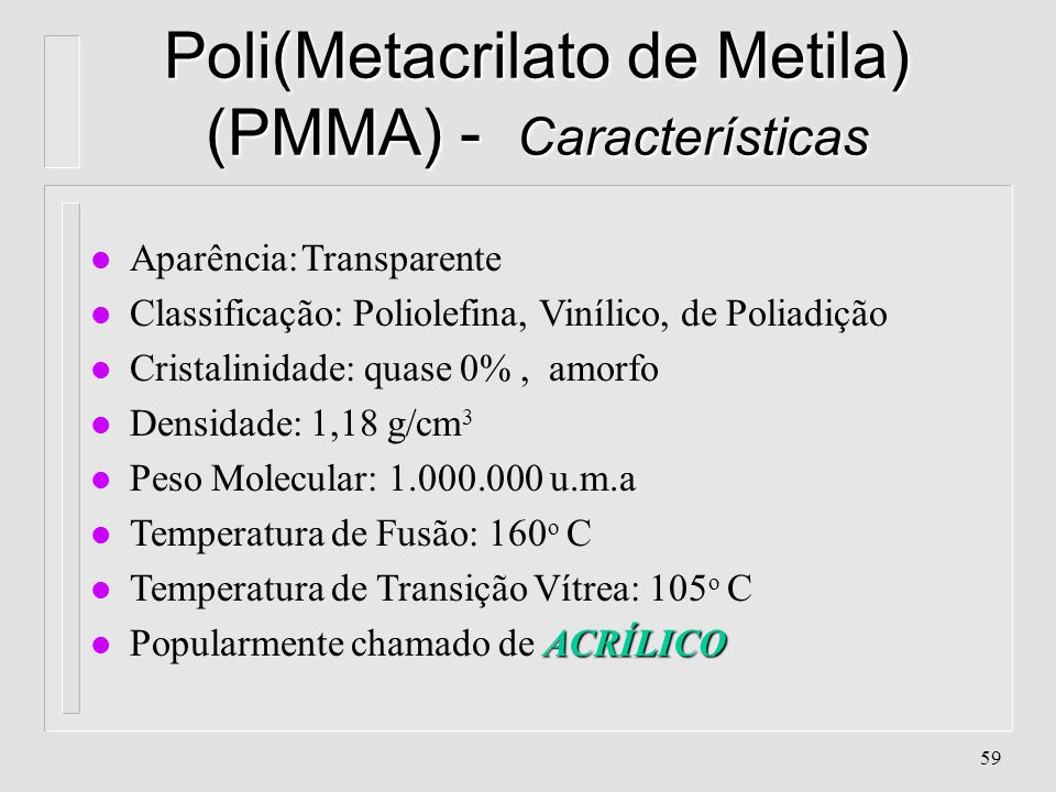 Poli(Metacrilato de Metila) (PMMA) - Características