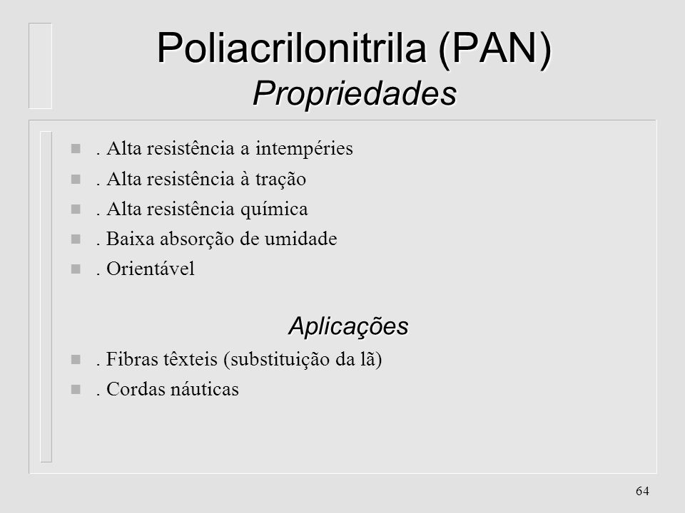 Poliacrilonitrila (PAN) Propriedades
