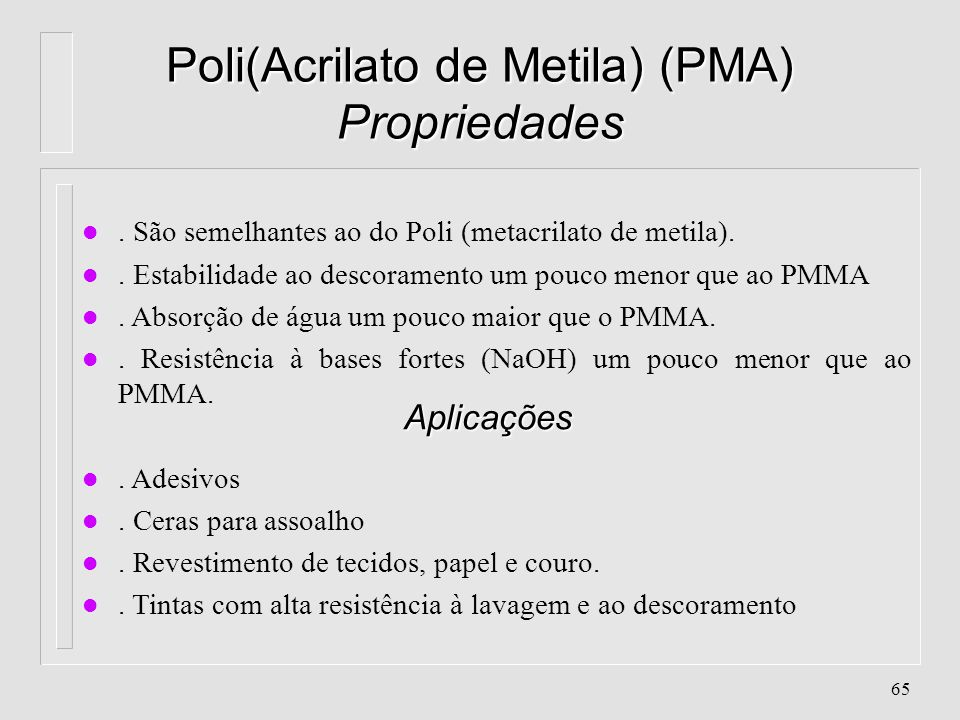 Poli(Acrilato de Metila) (PMA) Propriedades