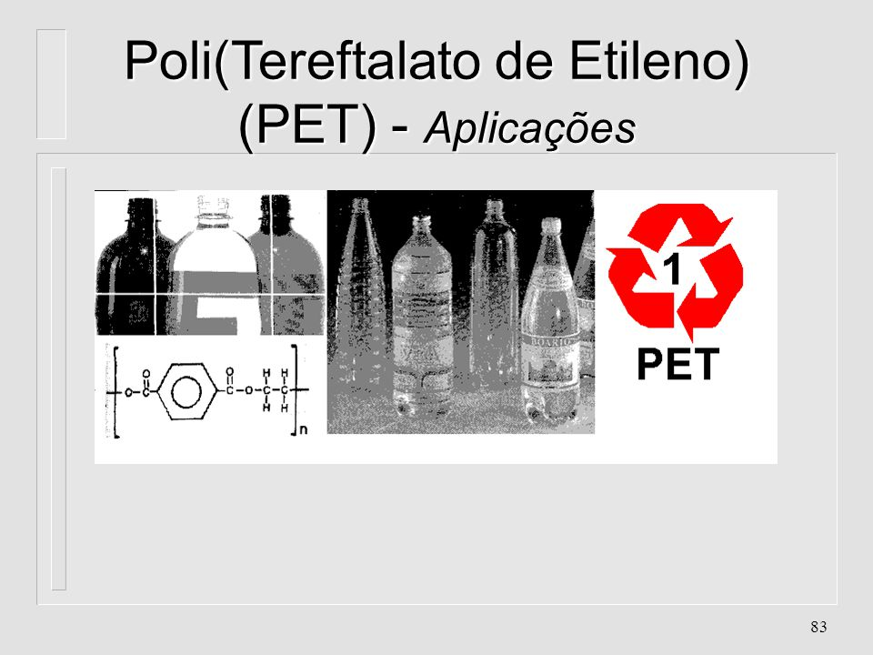 Poli(Tereftalato de Etileno) (PET) - Aplicações