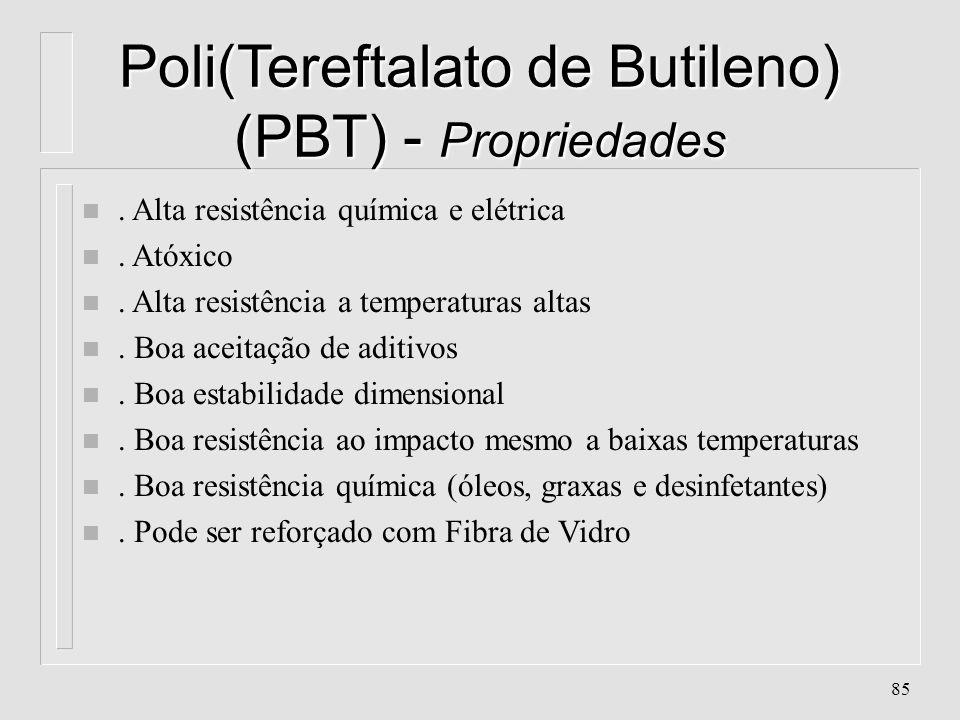 Poli(Tereftalato de Butileno) (PBT) - Propriedades