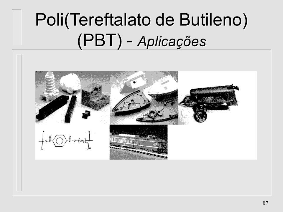 Poli(Tereftalato de Butileno) (PBT) - Aplicações