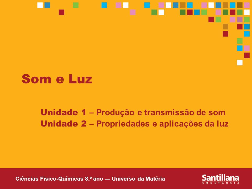 Som e Luz Unidade 1 – Produção e transmissão de som