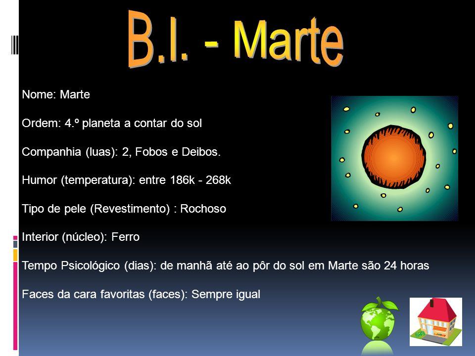 B.I. - Marte Nome: Marte Ordem: 4.º planeta a contar do sol