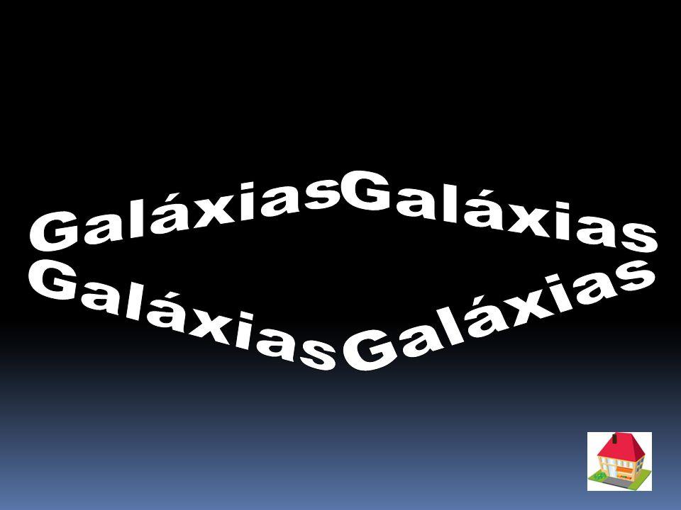 Galáxias Galáxias Galáxias Galáxias