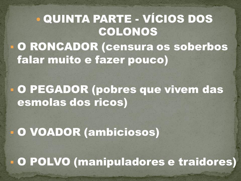 QUINTA PARTE - VÍCIOS DOS COLONOS