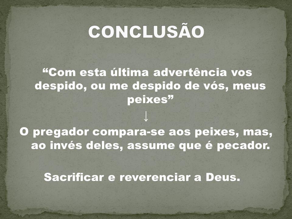 Sacrificar e reverenciar a Deus.
