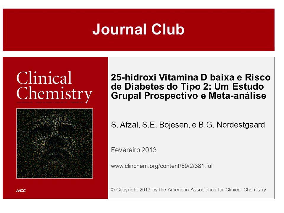 25-hidroxi Vitamina D baixa e Risco de Diabetes do Tipo 2: Um Estudo Grupal Prospectivo e Meta-análise
