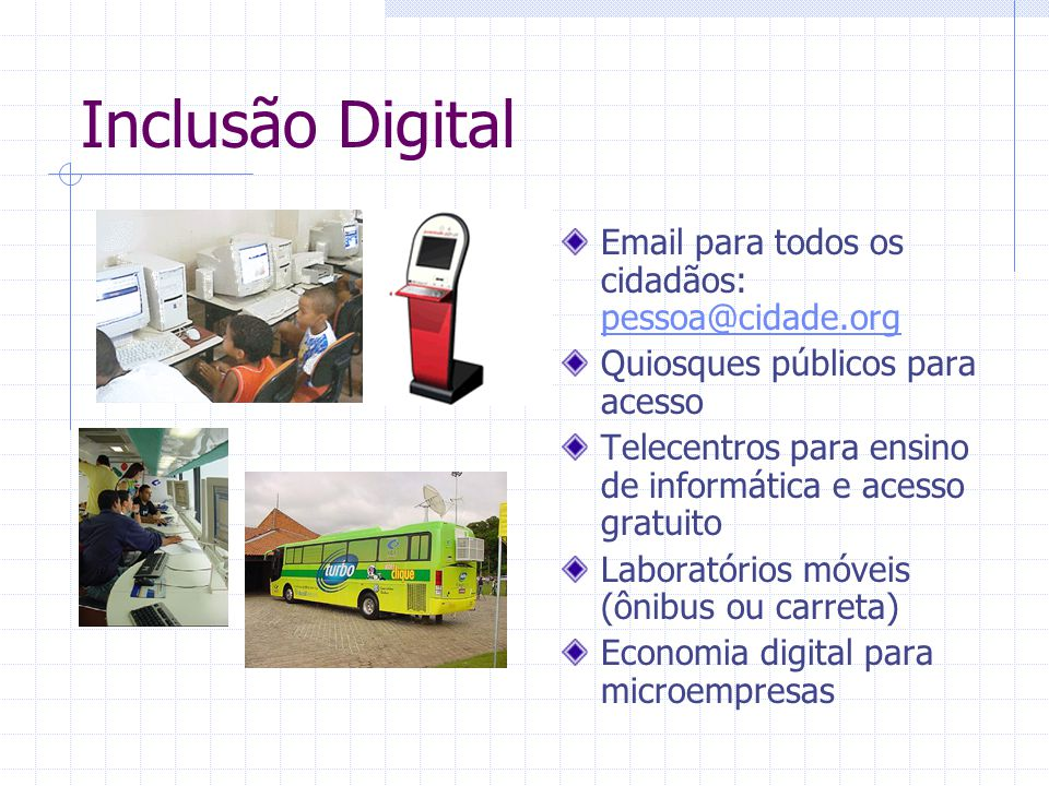 Inclusão Digital Email para todos os cidadãos: pessoa@cidade.org