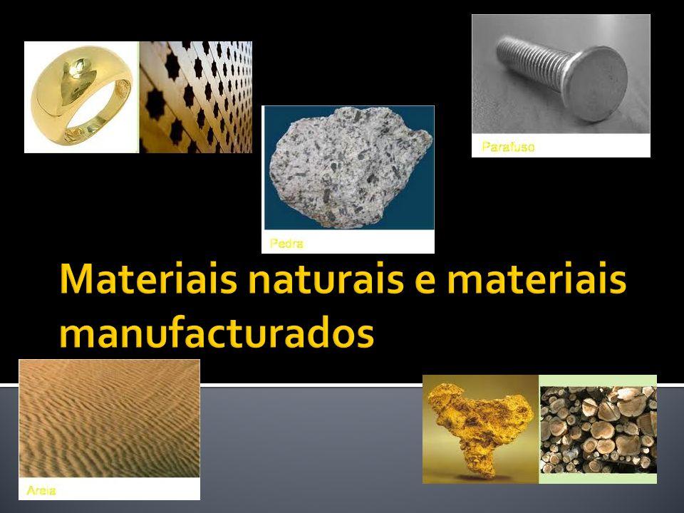 Materiais naturais e materiais manufacturados