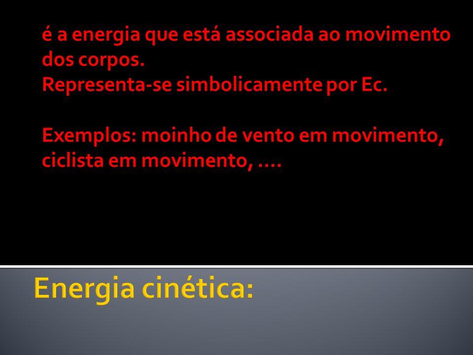 é a energia que está associada ao movimento dos corpos