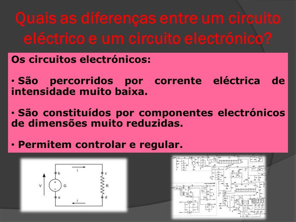 Quais as diferenças entre um circuito eléctrico e um circuito electrónico