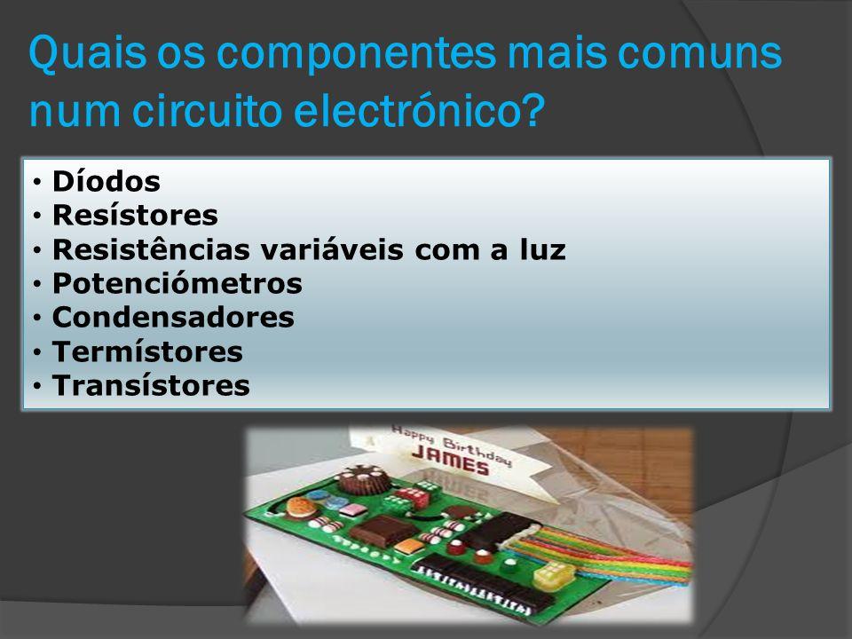 Quais os componentes mais comuns num circuito electrónico