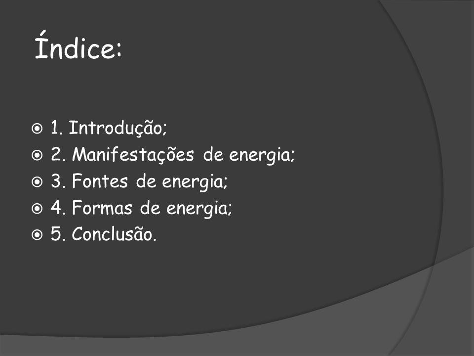 Índice: 1. Introdução; 2. Manifestações de energia;
