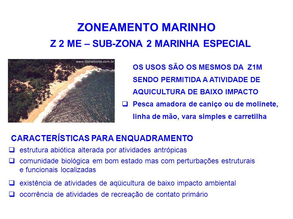ZONEAMENTO MARINHO Z 2 ME – SUB-ZONA 2 MARINHA ESPECIAL