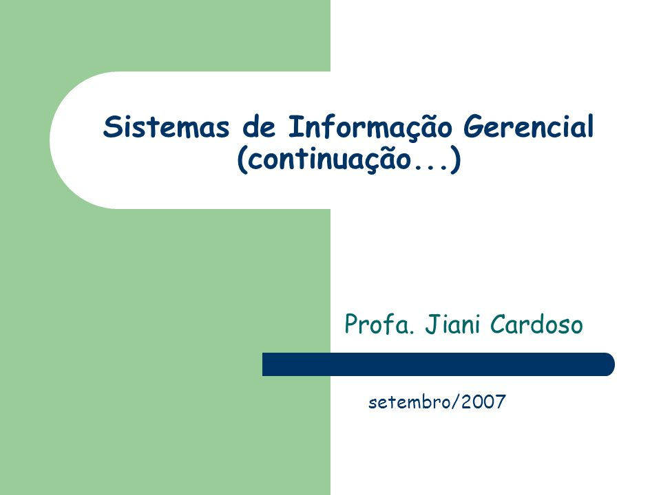 Sistemas de Informação Gerencial (continuação...)