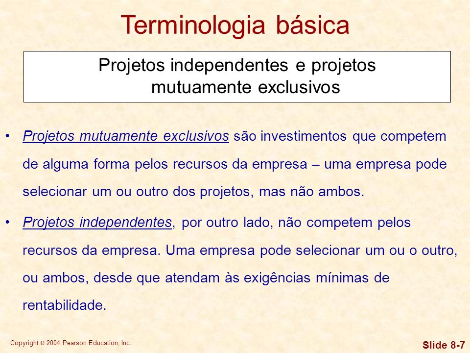 Projetos independentes e projetos mutuamente exclusivos