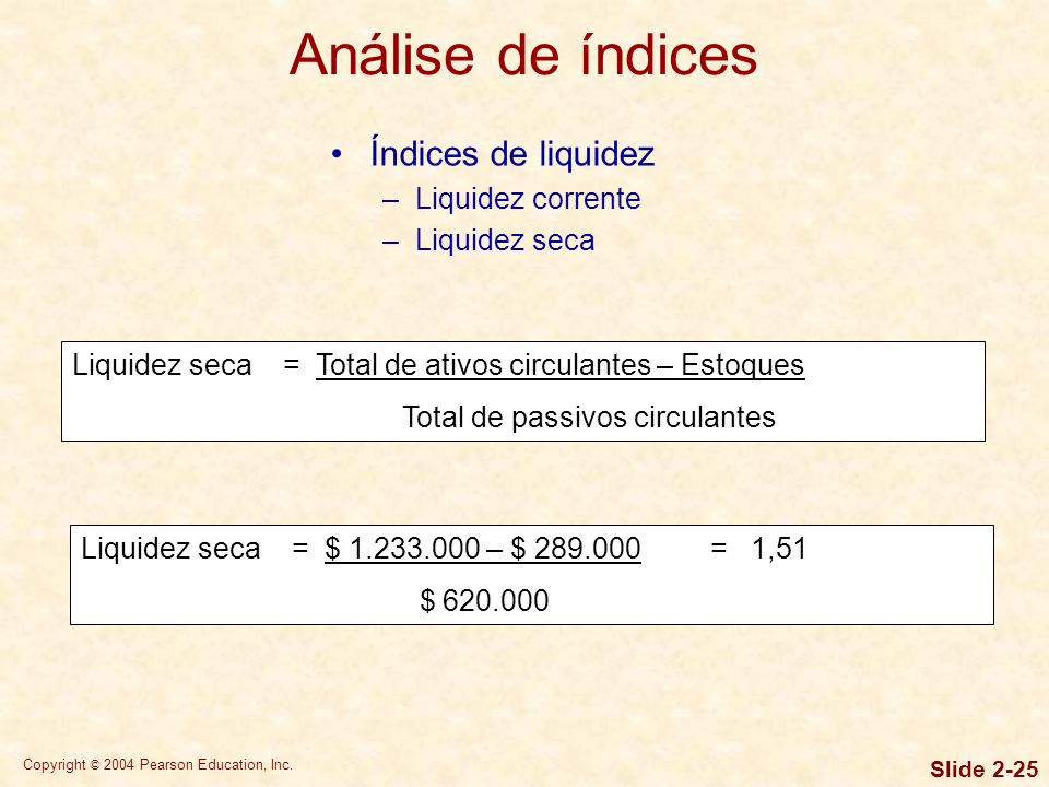 Análise de índices Índices de liquidez Liquidez corrente Liquidez seca
