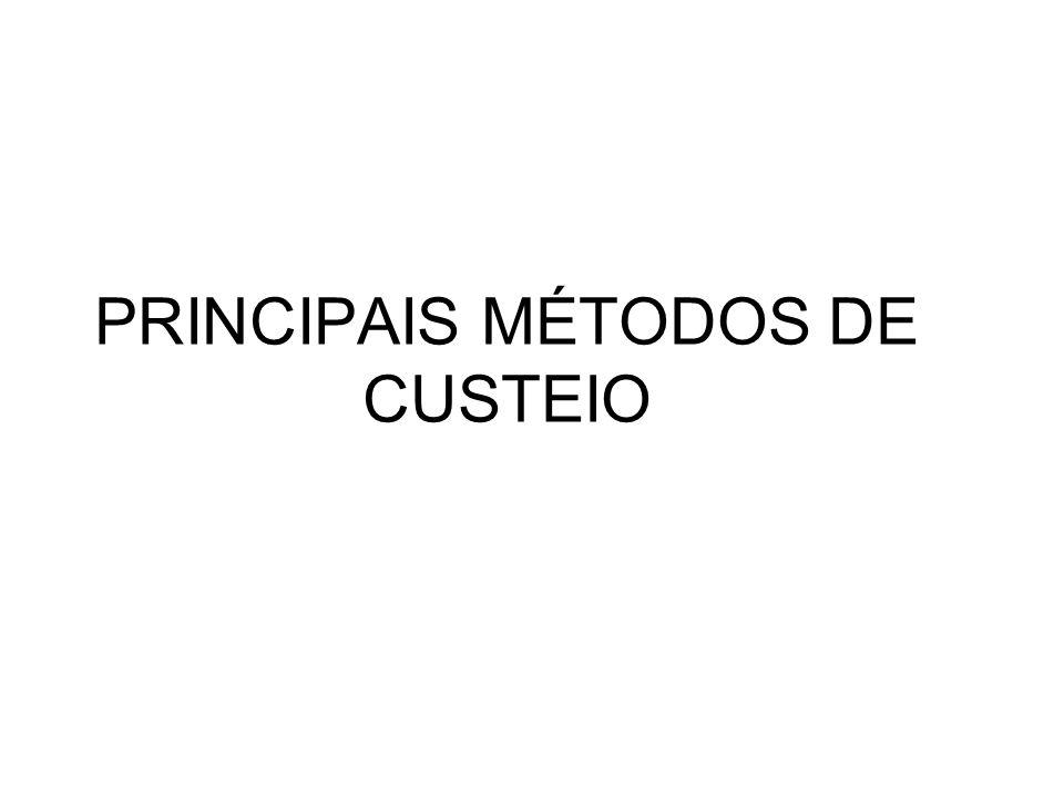 PRINCIPAIS MÉTODOS DE CUSTEIO