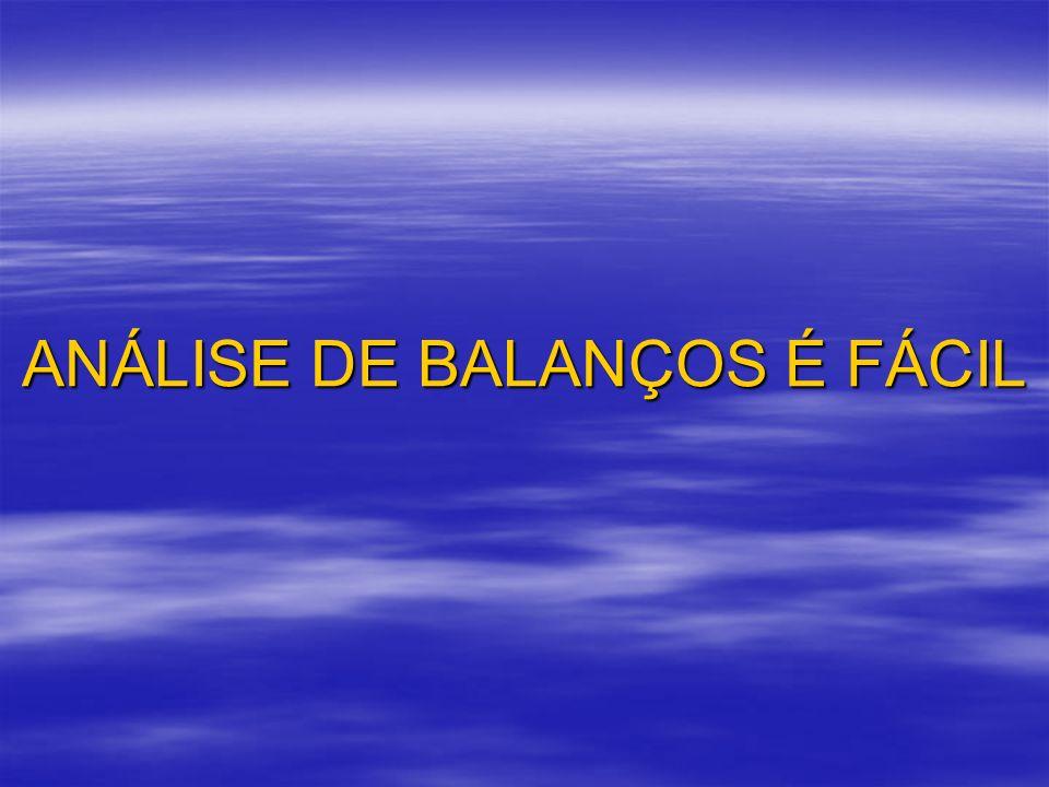 ANÁLISE DE BALANÇOS É FÁCIL