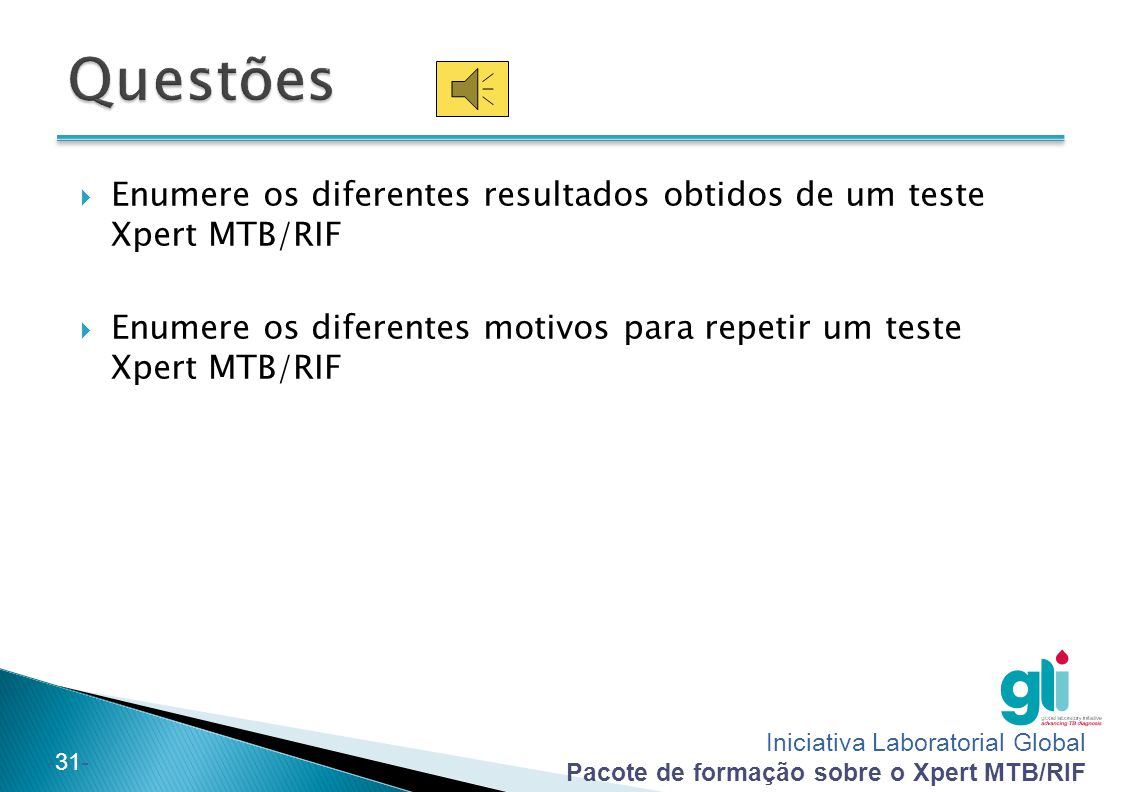Questões Enumere os diferentes resultados obtidos de um teste Xpert MTB/RIF.