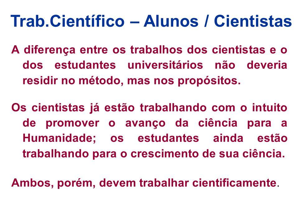 Trab.Científico – Alunos / Cientistas