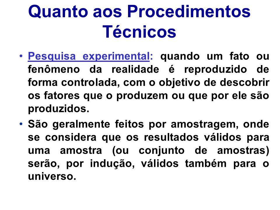 Quanto aos Procedimentos Técnicos