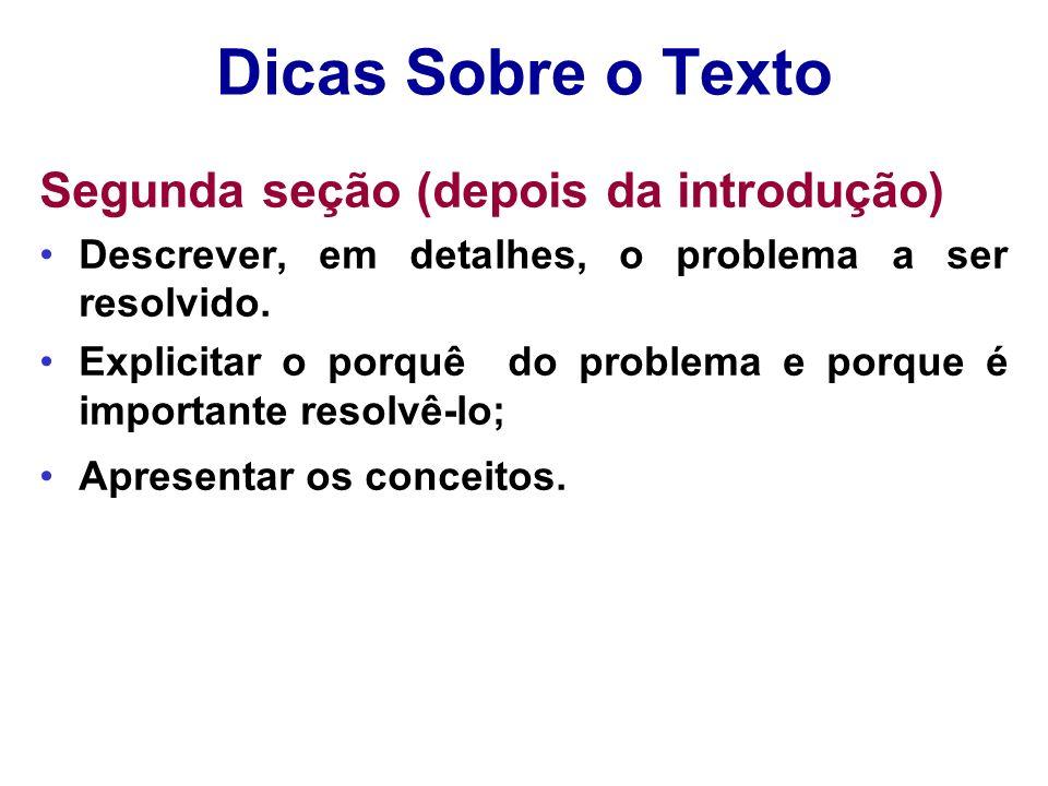 Dicas Sobre o Texto Segunda seção (depois da introdução)