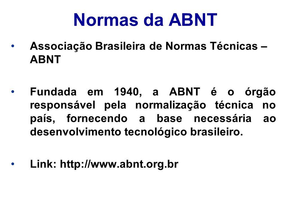 Normas da ABNT Associação Brasileira de Normas Técnicas – ABNT