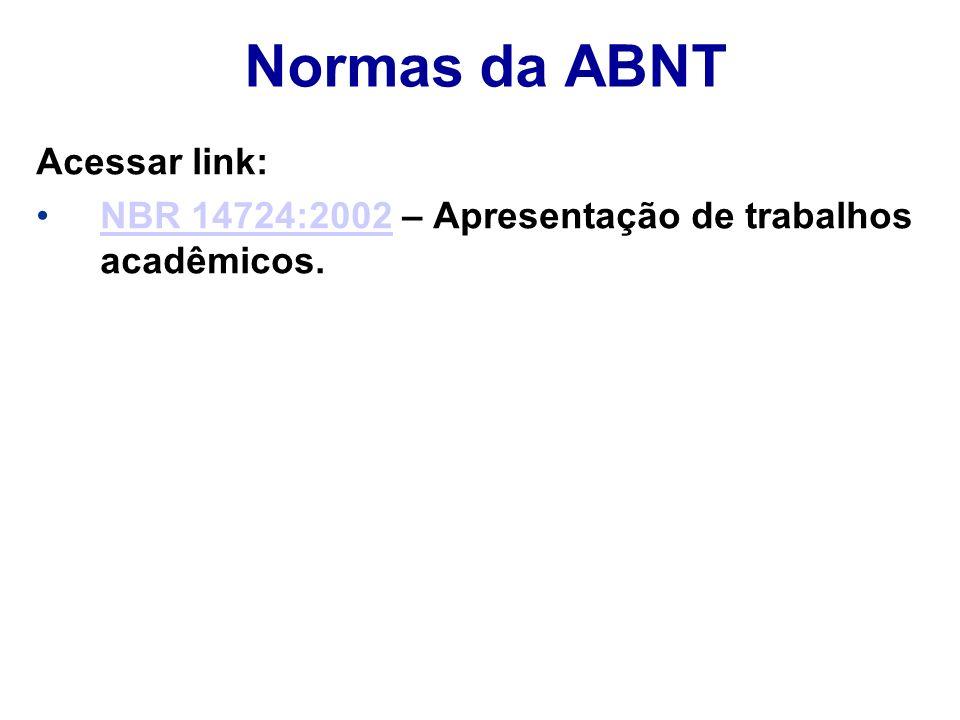 Normas da ABNT Acessar link: