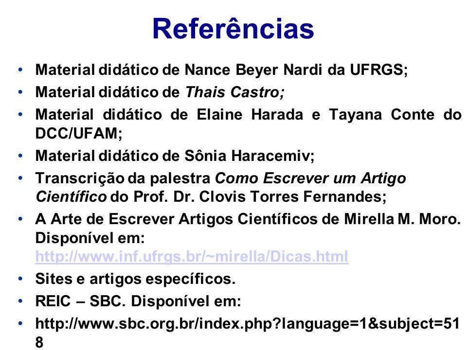 Referências Material didático de Nance Beyer Nardi da UFRGS;
