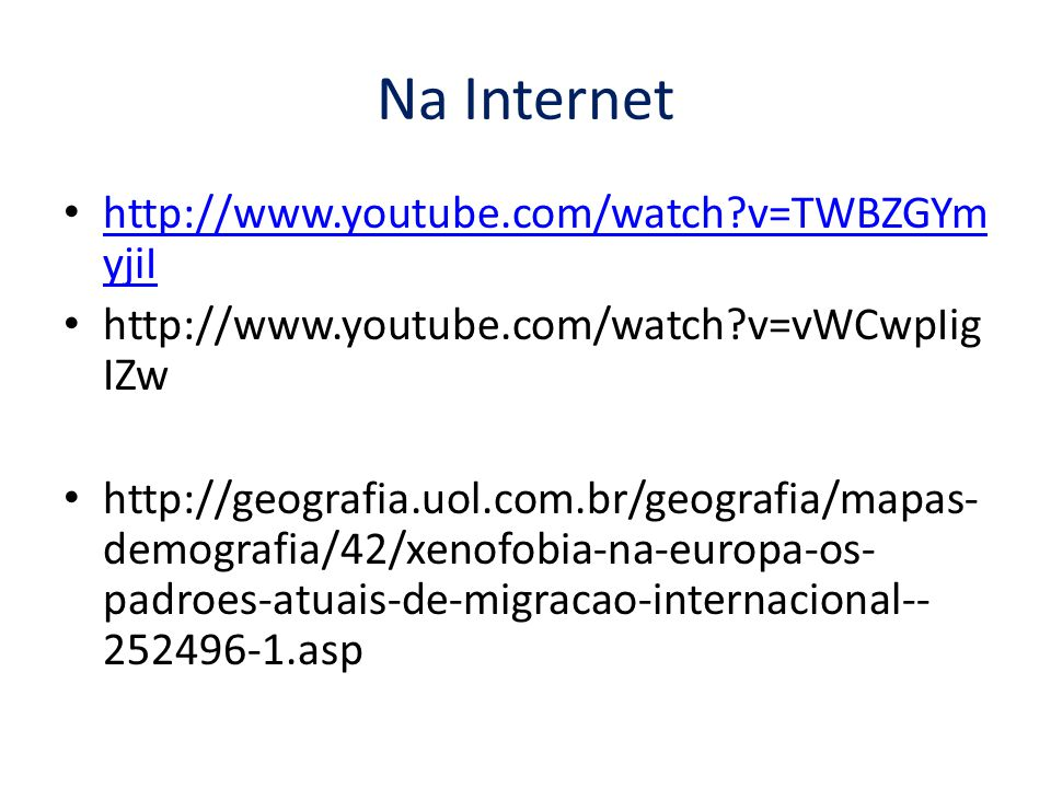 Na Internet http://www.youtube.com/watch v=TWBZGYmyjiI