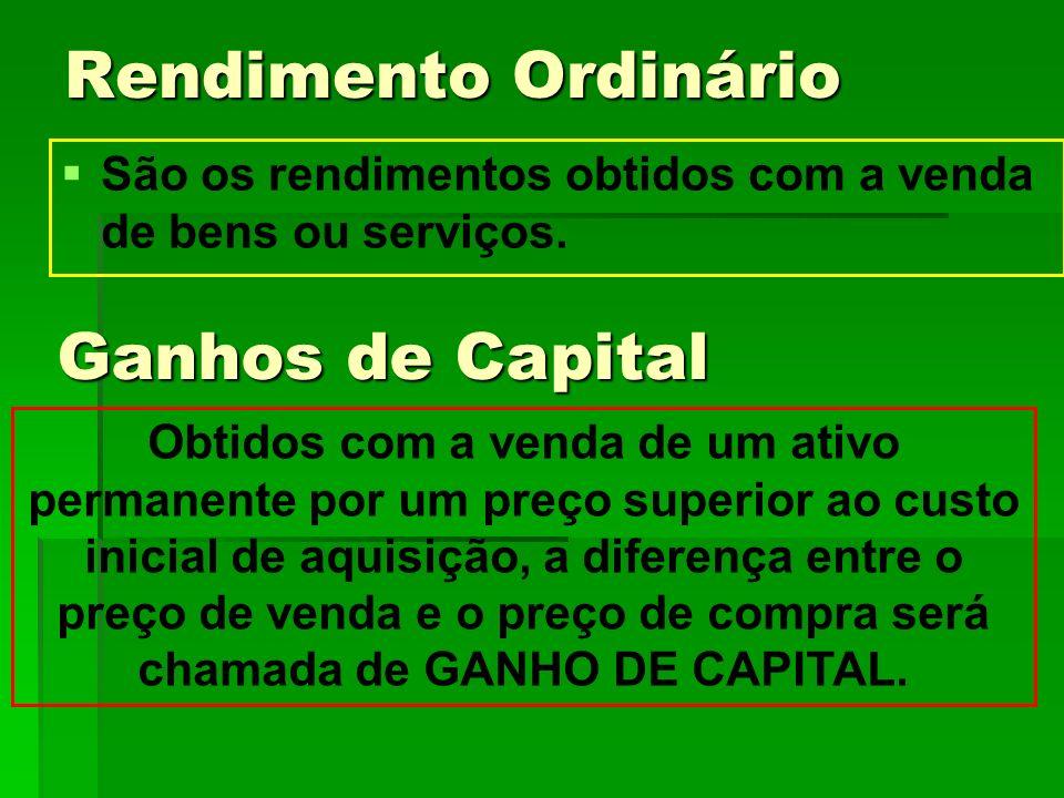 Rendimento Ordinário Ganhos de Capital