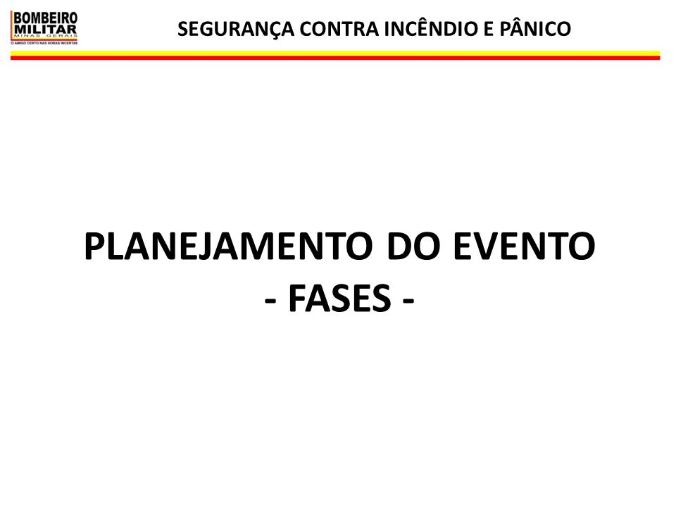 SEGURANÇA CONTRA INCÊNDIO E PÂNICO PLANEJAMENTO DO EVENTO